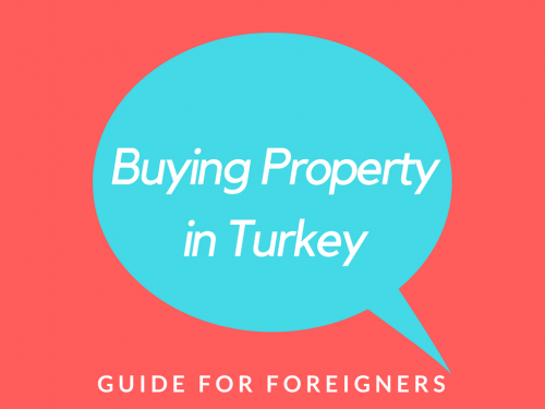 Buying Property in Turkey Guide for Foreigners